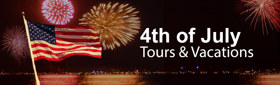 4th of July Tours and Vacations